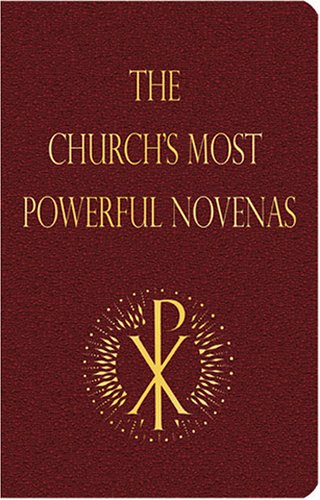 Novena Prayer - The Church's Most Powerful Novenas