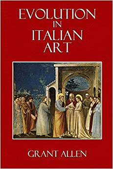 Book Evolution in Italian Art: (With Sixty-Five Reproductions from Photgraphs)
