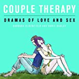 Couple Therapy: Dramas of Love and Sex