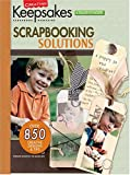 Creating Keepsakes: Scapbooking Solution: Over 650 Scrapbook Pages & Tips