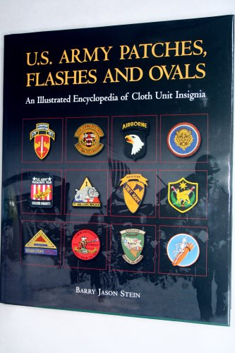(U.S. Army Patches, Flashes and Ovals: An Illustrated Encyclopedia of Cloth Unit Insignia )