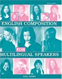 English Composition for Multilingual Speakers, Wang, Xiao, 0757511716