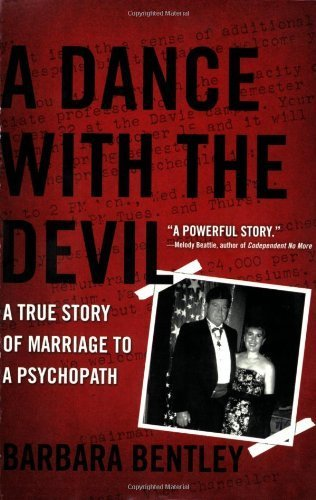 A Dance with the Devil: A True Story of Marriage to a Psychopath by Barbara Bentley (2008-11-04)