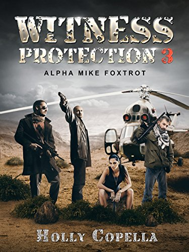 Witness Protection 3: Alpha Mike Foxtrot by [Copella, Holly]