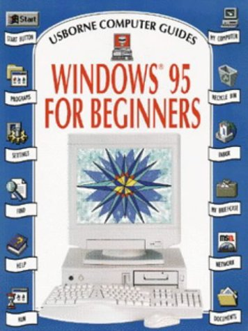 Windows 95 for Beginners (Computer Guides Ser.))