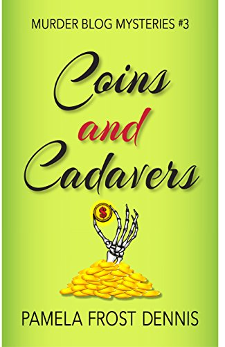 Coins and Cadavers (The Murder Blog Mysteries Book 3)