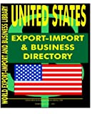 U. S. Export-Import and Business Directory, International Business Publications Staff and Global Investment and Business Center, Inc. Staff, 0739733869