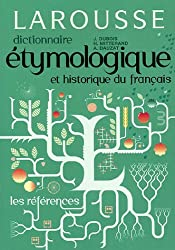 Dictionnaire étymologique et historique français