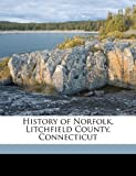 History of Norfolk, Litchfield County, Connecticut, Theron Wilmot Crissey and Joseph Eldridge, 1171722435