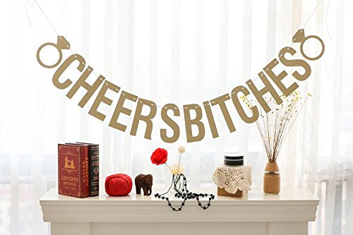 Lowest Prices! Fecedy Glittery Gold CHEERS BITCHES Letters And Ring Banner for Wedding Party Decorat...