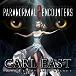 Paranormal Encounters 2 | Carl East