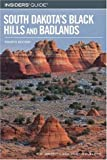 Insiders' Guide to South Dakota's Black Hills and Badlands, Thomas D. Griffith, 0762741929