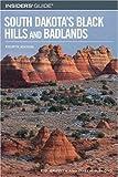 Insiders' Guide to South Dakota's Black Hills and Badlands (Insiders' Guide to South Dakota's Black Hills & Badlands)