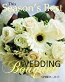 Seasons Best Wedding Bouquets Spring 2017: Wedding Planner for Flower with Wedding Guest Organizer; Bridal Shower Guest Books Rustic in All ... Wedding Magazines Bridal Planner in Books