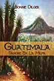 Guatemala, Bonnie Dilger, 1627724745