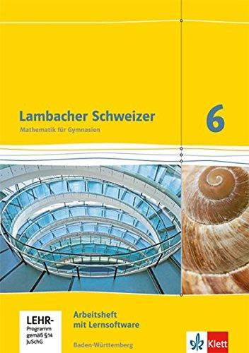 Lambacher Schweizer - Ausgabe für Baden-Württemberg / Arbeitsheft plus Lösungsheft und Lernsoftware 6. Schuljahr