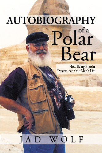 Bipolar Bear (Autobiography of a Polar Bear: How Being Bipolar Determined One Man's Life)