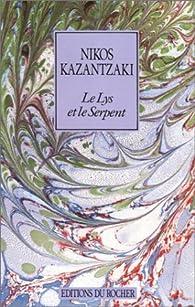 Le Lys et le Serpent par Nikos Kazantzakis