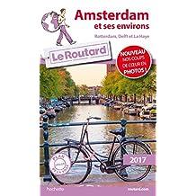 Guide du Routard Amsterdam et ses environs 2017 : Rotterdam, Delft et La Haye (French Edition)
