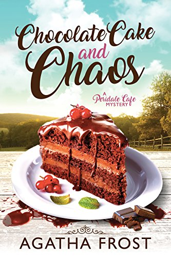Chocolate Cake And Chaos Peridale Cafe Cozy Mystery Book 4 By Frost