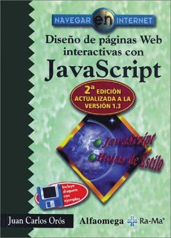 Diseno De Paginas Web Interactivas Con Javascript por Juan Carlos Oros