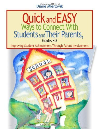 By Nancy Diane Mierzwik Quick and Easy Ways to Connect With Students and Their Parents, Grades K-8: Improving Student Achiev (1st First Edition) [Paperback]