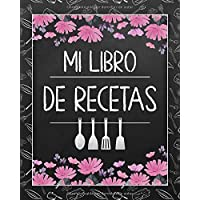 Mi Libro de Recetas: Libro de cocina en blanco personalizado para anotar hasta 120 recetas - cuaderno de recetas de…