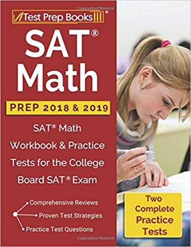 SAT Math Prep 2018 & 2019: SAT Math Workbook & Practice Tests for