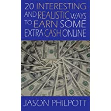 20 Interesting and Realistic Ways to Earn Some Extra Cash Online