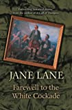 Farewell to the White Cockade, Jane Lane, 075510840X