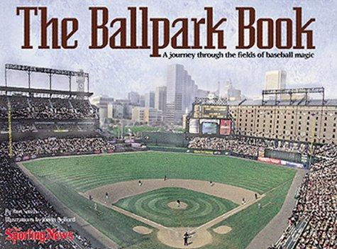 The Ballpark Book : A Journey Through the Fields of Baseball ()