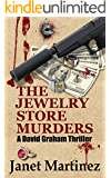The Jewelry Store Murders: A David Graham Thriller (David Graham Thrillers Book 3)
