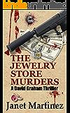 The Jewelry Store Murders: A David Graham Thriller (David Graham Thrillers Book 3)