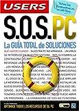 S. O. S. PC - la Guia Total de Soluciones, Carlos Fernandez Garcia, 9875262358