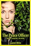 The Peace Officer (Loving Her Book 5)