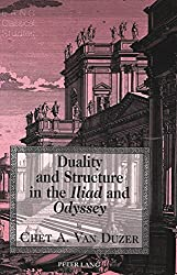 Duality and Structure in the Iliad and Odyssey (Lang Classical Studies)