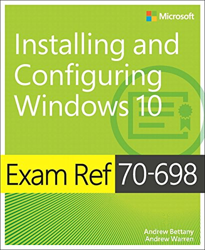 1509302956 - Exam Ref 70-698 Installing and Configuring Windows 10