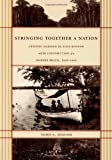 Stringing Together a Nation, Todd A. Diacon, 0822332493