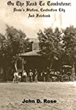 On the Road to Tombstone: Drew's Station, Contention City and Fairbank, John Rose, 147833956X