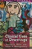 Clinical Uses of Drawings, Gerald Oster and Sarah S. Montgomery, 1568211996