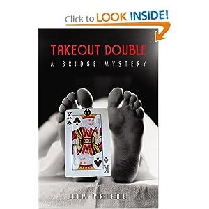 Takeout Double: A Bridge Mystery Jim Priebe