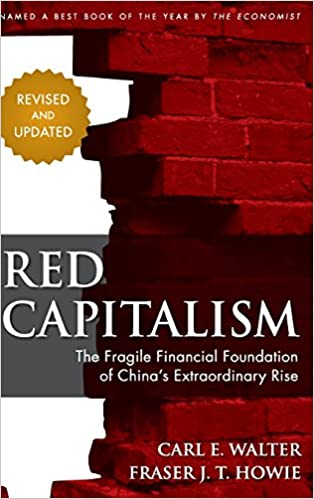 Red Capitalism: The Fragile Financial Foundation of China's
