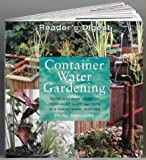 Container Water Gardening: Quick and Easy Ideas for Small-scale Water Gardens and Indoor Water Features