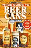 Official Price Guide to Beer Cans, 5th Edition