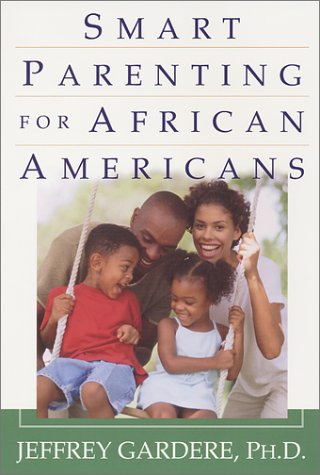 Download Smart Parenting For African-Americans: Helping Your Kids Thrive in a Difficult World ebook