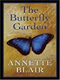 The Butterfly Garden, Annette Blair, 1410402665