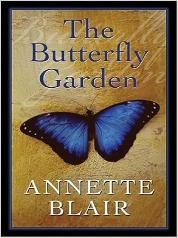 the butterfly garden annette blair 9781410402660 amazoncom books - Butterfly Garden Book