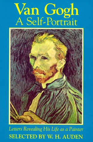 Van Gogh: A Self-Portrait: Letters Revealing His Life as a Painter