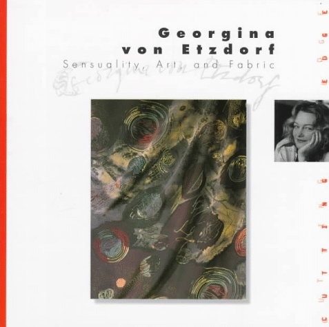 Georgina Von Etzdorf: Sensuality, Art, and Fabric (Cutting Edge Costume Design)