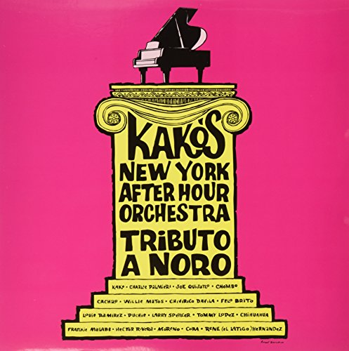 KAKO & HIS NEW YORK AFTER HOURS ORCHESTRA - TRIBUTE TO NORO MORALES